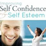 Improving Self Confidence & Self Esteem